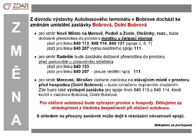 Z důvodu výstavby Autobusového terminálu v Bobrové dochází ke změnám umístění zastávky Bobrová, Doln